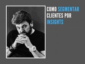 Como segmentar clientes por insights