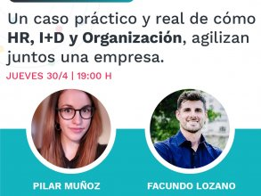 Hr Agile Talk 2: Caso práctico y real de cómo HR, I+D y Organización, agilizan juntos una empresa