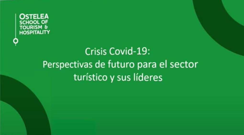Crisis COVID-19: Perspectiva de futuro para el sector turístico y sus líderes | Ostelea
